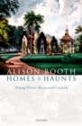 Homes and Haunts : Touring Writers' Shrines and Countries - eBook