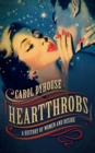 Heartthrobs : A History of Women and Desire - eBook