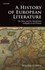 A History of European Literature : The West and the World from Antiquity to the Present - eBook