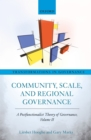 Community, Scale, and Regional Governance : A Postfunctionalist Theory of Governance, Volume II - eBook