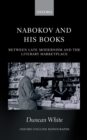 Nabokov and his Books : Between Late Modernism and the Literary Marketplace - eBook