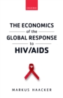 The Economics of the Global Response to HIV/AIDS - eBook