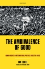 The Ambivalence of Good : Human Rights in International Politics since the 1940s - eBook