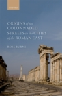 Origins of the Colonnaded Streets in the Cities of the Roman East - eBook