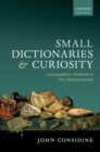 Small Dictionaries and Curiosity : Lexicography and Fieldwork in Post-Medieval Europe - eBook