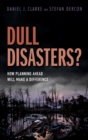 Dull Disasters? : How planning ahead will make a difference - eBook
