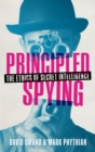 Principled Spying : The Ethics of Secret Intelligence - eBook
