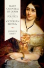 Mary, Countess of Derby, and the Politics of Victorian Britain - eBook