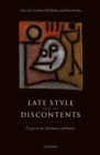 Late Style and its Discontents : Essays in art, literature, and music - eBook