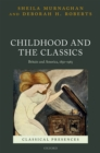 Childhood and the Classics : Britain and America, 1850-1965 - eBook
