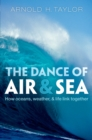 The Dance of Air and Sea : How oceans, weather, and life link together - eBook