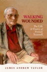 Walking Wounded : The Life and Poetry of Vernon Scannell - eBook