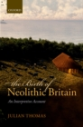 The Birth of Neolithic Britain : An Interpretive Account - eBook