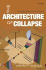 The Architecture of Collapse : The Global System in the 21st Century - eBook