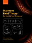 Quantum Field Theory for the Gifted Amateur - eBook