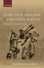 Evolution, Religion, and Cognitive Science : Critical and Constructive Essays - eBook
