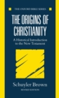 The Origins of Christianity : A Historical Introduction to the New Testament - eBook