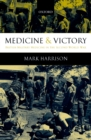 Medicine and Victory : British Military Medicine in the Second World War - eBook