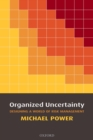 Organized Uncertainty : Designing a World of Risk Management - eBook