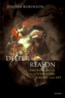 Deeper than Reason : Emotion and its Role in Literature, Music, and Art - eBook