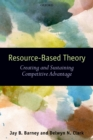 Resource-Based Theory : Creating and Sustaining Competitive Advantage - eBook