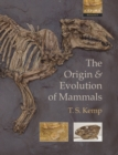 The Origin and Evolution of Mammals - eBook