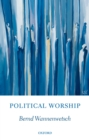 Political Worship : Ethics for Christian Citizens - eBook