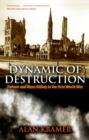 Dynamic of Destruction : Culture and Mass Killing in the First World War - eBook
