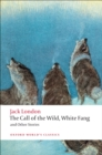 The Call of the Wild, White Fang, and Other Stories - eBook
