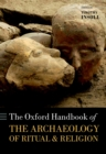 The Oxford Handbook of the Archaeology of Ritual and Religion - eBook