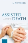 Assisted Death : A Study in Ethics and Law - eBook