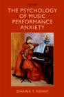 The Psychology of Music Performance Anxiety - eBook