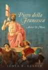 Piero della Francesca : Artist and Man - eBook