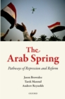 The Arab Spring : Pathways of Repression and Reform - eBook