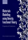 Materials Modelling using Density Functional Theory : Properties and Predictions - eBook