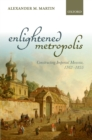 Enlightened Metropolis : Constructing Imperial Moscow, 1762-1855 - eBook
