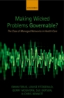 Making Wicked Problems Governable? : The Case of Managed Networks in Health Care - eBook