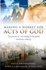 Making a Market for Acts of God : The Practice of Risk Trading in the Global Reinsurance Industry - eBook