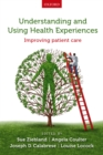 Understanding and Using Health Experiences : Improving patient care - eBook