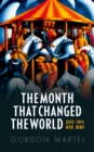 The Month that Changed the World : July 1914 and WWI - eBook