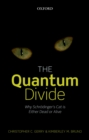 The Quantum Divide : Why Schrodinger's Cat is Either Dead or Alive - eBook