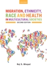 Migration, Ethnicity, Race, and Health in Multicultural Societies - eBook