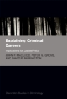 Explaining Criminal Careers : Implications for Justice Policy - eBook