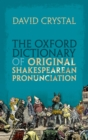The Oxford Dictionary of Original Shakespearean Pronunciation - eBook