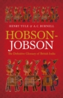 Hobson-Jobson : The Definitive Glossary of British India - eBook