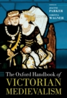 The Oxford Handbook of Victorian Medievalism - eBook