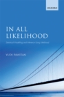 In All Likelihood : Statistical Modelling and Inference Using Likelihood - eBook