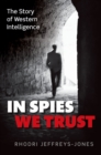 In Spies We Trust : The Story of Western Intelligence - eBook