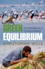 Green Equilibrium : The vital balance of humans and nature - eBook