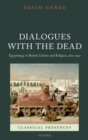 Dialogues with the Dead : Egyptology in British Culture and Religion, 1822-1922 - eBook